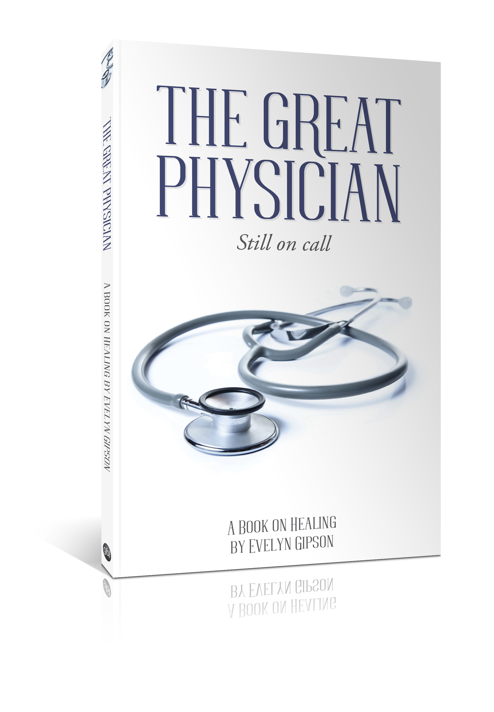 The Great Physician: Still On Call