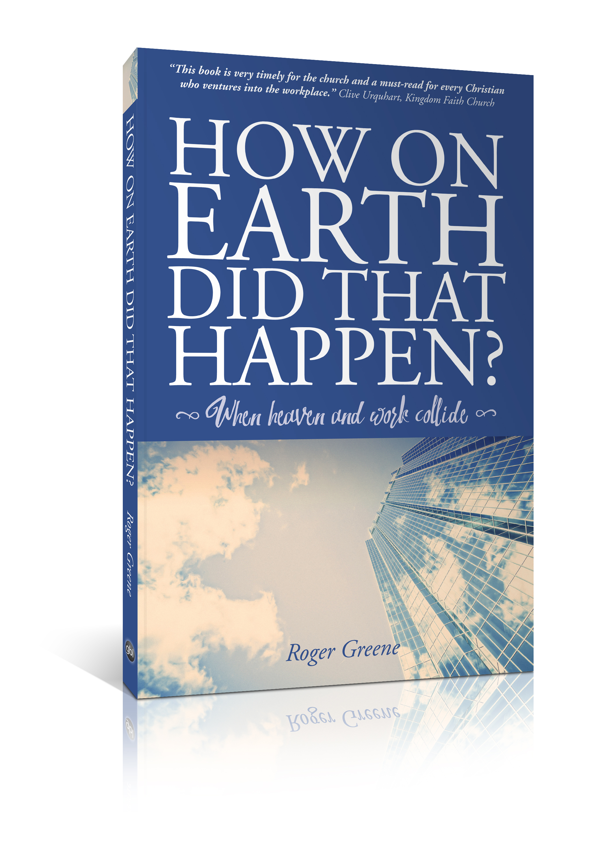 How On Earth Did That Happen?, by Roger Greene
