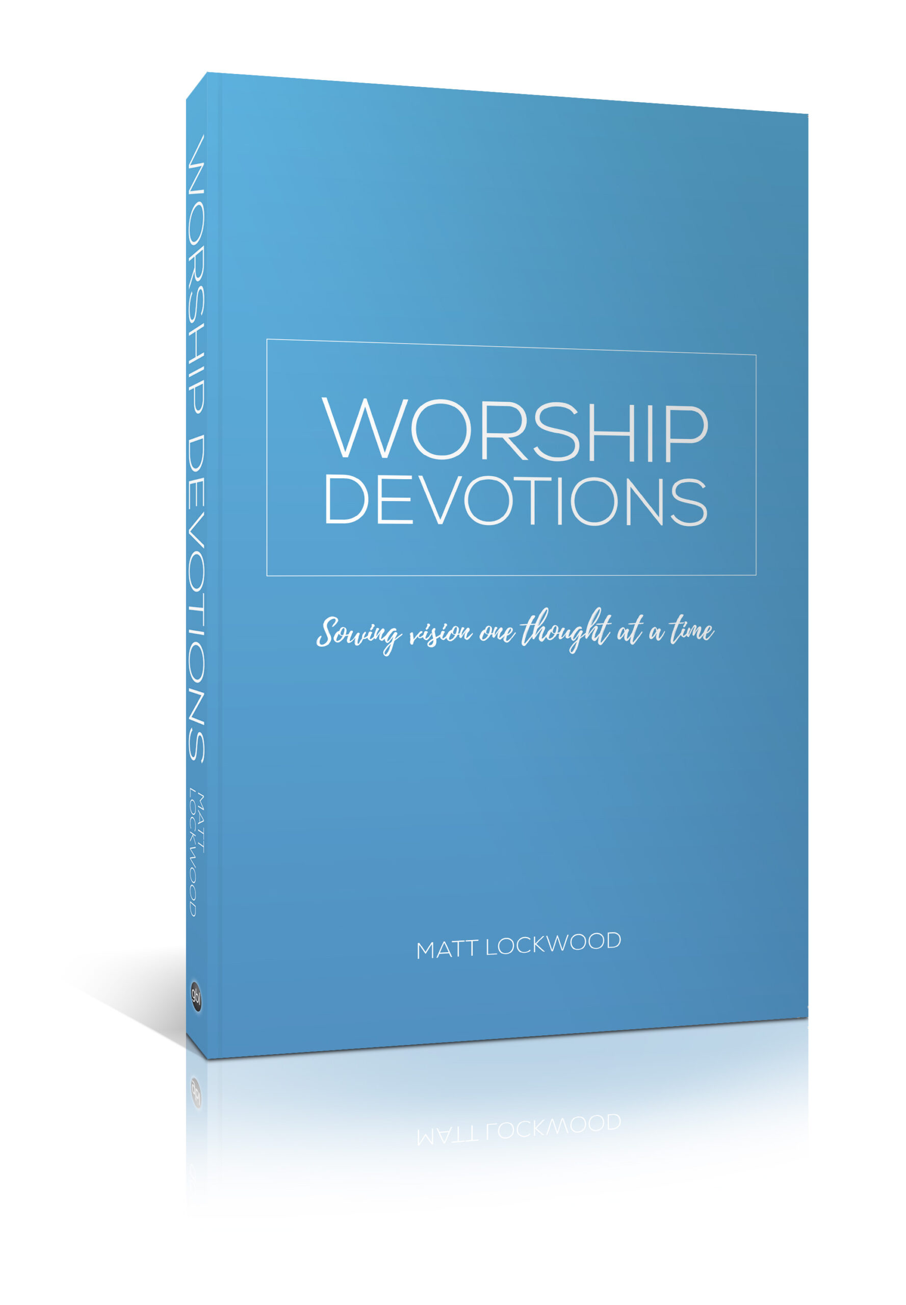 Worship Devotions, by Matt Lockwood